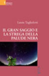 Il Il gran saggio e la strega della palude nera - Tagliaferri Laura - wuz.it