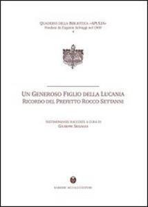 Un generoso figlio della Lucania. Ricordo del prefetto Rocco Settanni