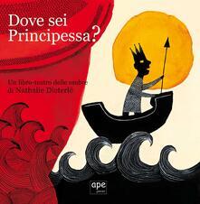 Camfeed.it Dove sei principessa? Un libro-teatro delle ombre. Con gadget Image