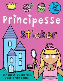 Letterarioprimopiano.it Principesse. Sticker. Con adesivi. Ediz. illustrata Image
