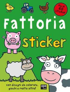 La fattoria. Sticker. Con adesivi