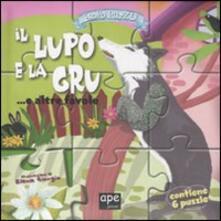 Il lupo e la gru... e altre favole. Esopo puzzle. Ediz. illustrata. Con 6 puzzle.pdf