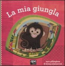 La mia giungla - Sara Gillingham,Lorena Siminovich - copertina