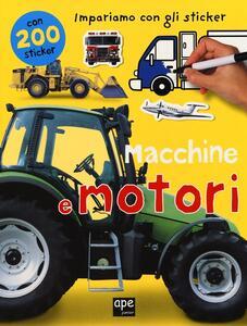 Macchine e motori. Impariamo con gli sticker