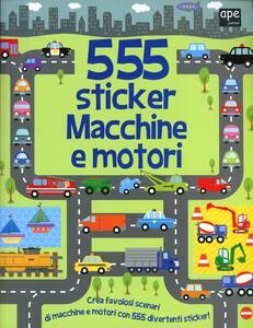 Macchine e motori. 555 sticker. Con adesivi