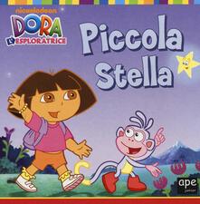 Fondazionesergioperlamusica.it Piccola Stella. Dora l'esploratrice. Ediz. illustrata Image