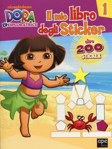 Milanospringparade.it Il mio libro degli stickers. Dora l'esploratrice. Con adesivi. Ediz. illustrata. Vol. 1 Image