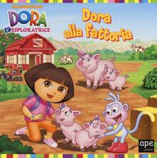 Birrafraitrulli.it Dora alla fattoria. Dora l'esploratrice. Ediz. illustrata Image