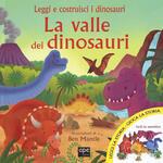 La valle dei dinosauri. Ediz. illustrata. Con gadget