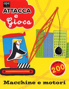 Antondemarirreguera.es Macchine e motori. Attacca e gioca. Con adesivi. Ediz. illustrata Image
