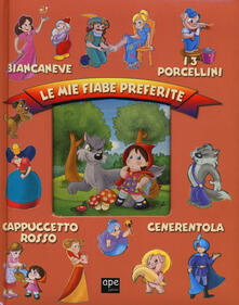 Writersfactory.it Le mie fiabe preferite: Biancaneve-I 3 porcellini-Cappuccetto rosso-Cenerentola Image