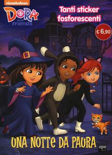 Ristorantezintonio.it Una notte da paura. Dora and Friends. Con adesivi. Ediz. illustrata Image