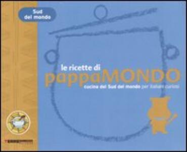 Le ricette di Pappamondo. Cucina del sud del mondo per italiani curiosi