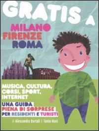 Gratis a Milano, Firenze, R...