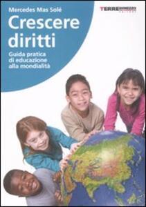 Crescere diritti. Guida pratica di educazione alla mondialità