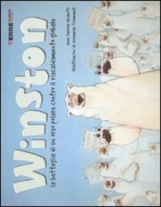 Winston. La battaglia di un orso polare contro il riscaldamento globale