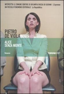 Alice senza niente - Pietro De Viola - copertina