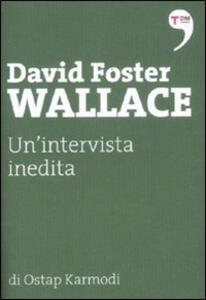 David Foster Wallace. Un'intervista inedita