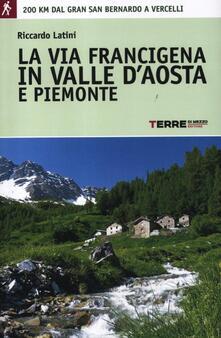 Steamcon.it La via Francigena in Valle d'Aosta e Piemonte. 200 km dal Gran San Bernardo a Vercelli Image