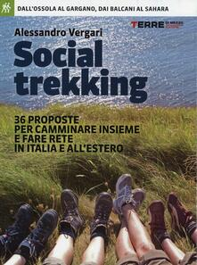 Capturtokyoedition.it Social trekking. 36 proposte per camminare insieme e fare rete in Italia e all'estero Image