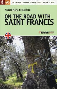 On the road with saint Francis. 350 km from La Verna, Gubbio, Assisi... as far as Rieti