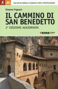 Il cammino di San Benedetto. 300 km da Norcia a Subiaco, fino a Montecassino