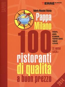 PappaMilano 2014. 100 ristoranti di qualità a buon prezzo
