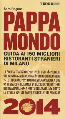 Pappamondo 2014. Guida ai 150 migliori ristoranti stranieri di Milano.pdf