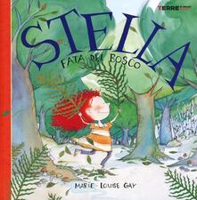 Stella. Fata del bosco - Marie-Louise Gay - copertina