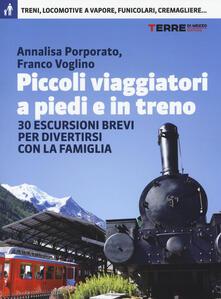 Ristorantezintonio.it Piccoli viaggiatori a piedi e in treno. 30 escursioni brevi per divertirsi con la famiglia Image