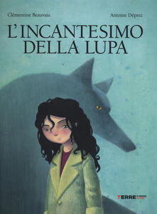 L incantesimo della lupa. Ediz. illustrata.pdf