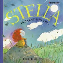 Stella. Principessa del cielo - Marie-Louise Gay - copertina