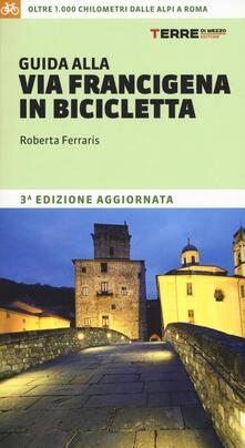 Associazionelabirinto.it Guida alla via Francigena in bicicletta. Oltre 1000 chilometri dalle Alpi a Roma Image