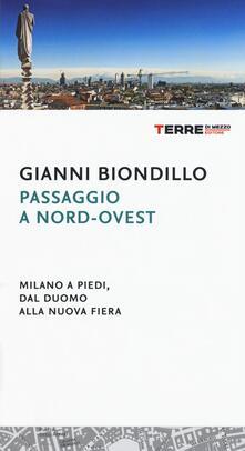 Vastese1902.it Passaggio a nord-ovest. Milano a piedi, dal duomo alla nuova fiera Image