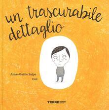 Un trascurabile dettaglio - Anne-Gaëlle Balpe,Csil - copertina