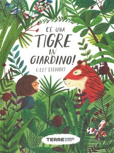 Libro C'è una tigre in giardino! Ediz. a colori Lizzy Stewart