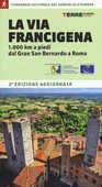Libro La via Francigena. 1.000 km a piedi dal Gran San Bernardo a Roma Roberta Ferraris