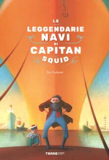 Osteriacasadimare.it Le leggendarie navi di capitan Squid. Ediz. a colori Image