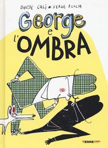 George e l'ombra - Davide Calì,Serge Bloch - copertina