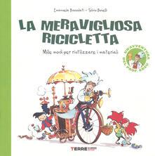 Filmarelalterita.it La meravigliosa ricicletta. Mille modi per riutilizzare i materiali. Ediz. a colori Image