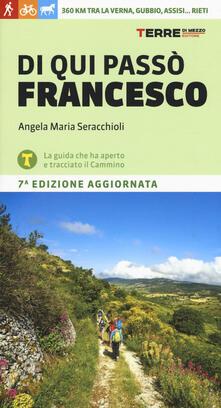 Tegliowinterrun.it Di qui passò Francesco. 360 chilometri tra La Verna, Gubbio, Assisi... Rieti Image