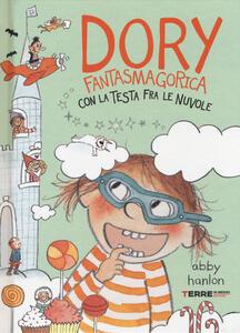 Dory fantasmagorica con la testa fra le nuvole - Abby Hanlon - copertina