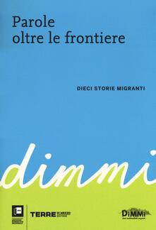 Parole oltre le frontiere. Dieci storie di migranti - copertina