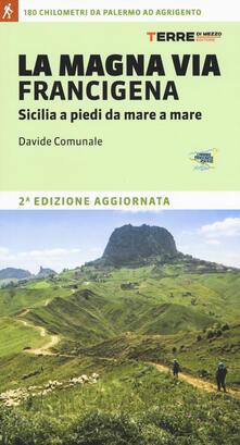 La Magna via Francigena. Sicilia a piedi da mare a mare.pdf