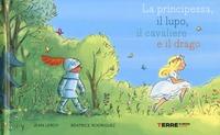 La La principessa, il lupo, il cavaliere e il drago. Ediz. a colori - Leroy Jean - wuz.it