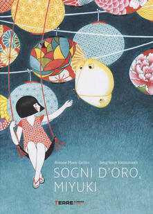 Sogni d'oro, Miyuki. Ediz. a colori - Roxane Marie Galliez,Seng Soun Ratanavanh - copertina