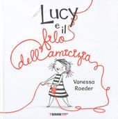 Copertina  Lucy e il filo dell'amicizia