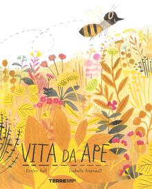 Vita da ape. Ediz. a colori - Kirsten Hall - copertina