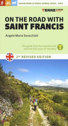 On the road with saint Francis. 350 km from La Verna, Gubbio, Assisi... as far as Rieti - Angela Maria Seracchioli - copertina
