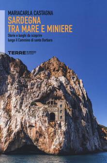 Sardegna tra mare e miniere. Storie e luoghi da scoprire lungo il cammino di Santa Barbara.pdf